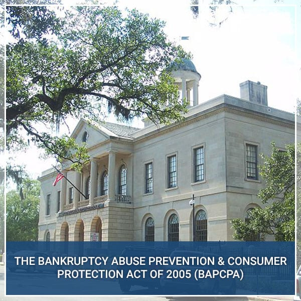 The Bankruptcy Abuse Prevention & Consumer Protection Act Of 2005