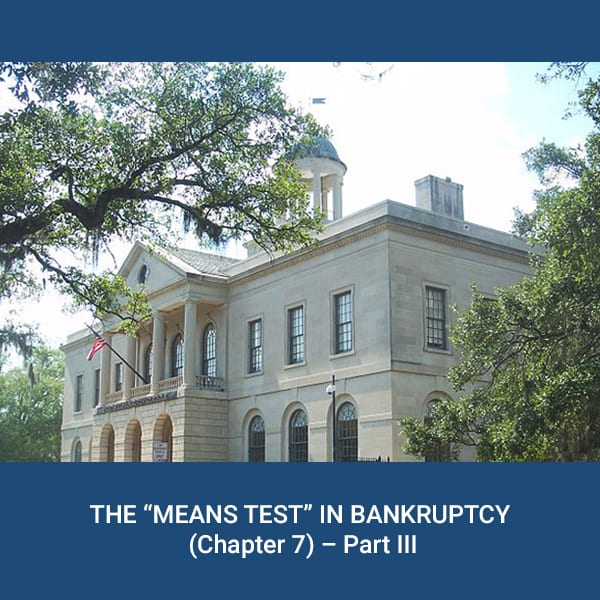 "THE ""MEANS TEST"" IN BANKRUPTCY (Chapter 7)"