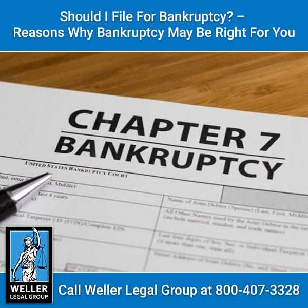 Should I File For Bankruptcy? – Reasons Why Bankruptcy May Be Right For You