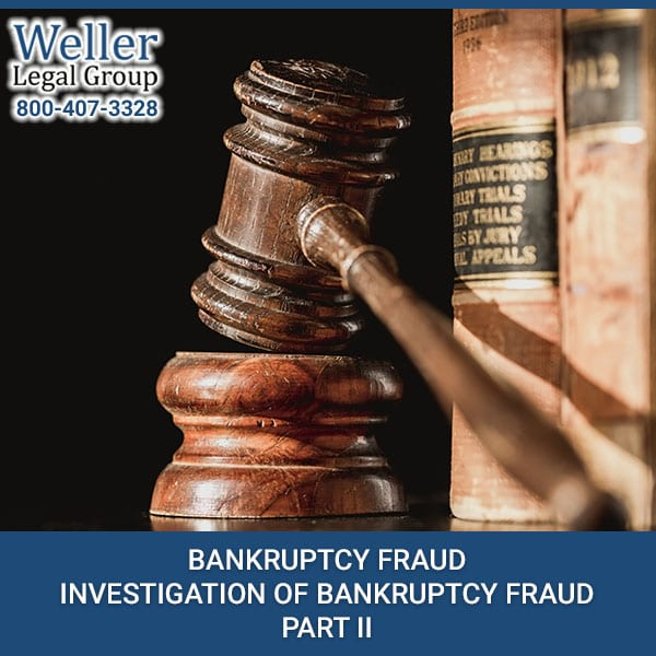 INVESTIGATION OF BANKRUPTCY FRAUD- PART II