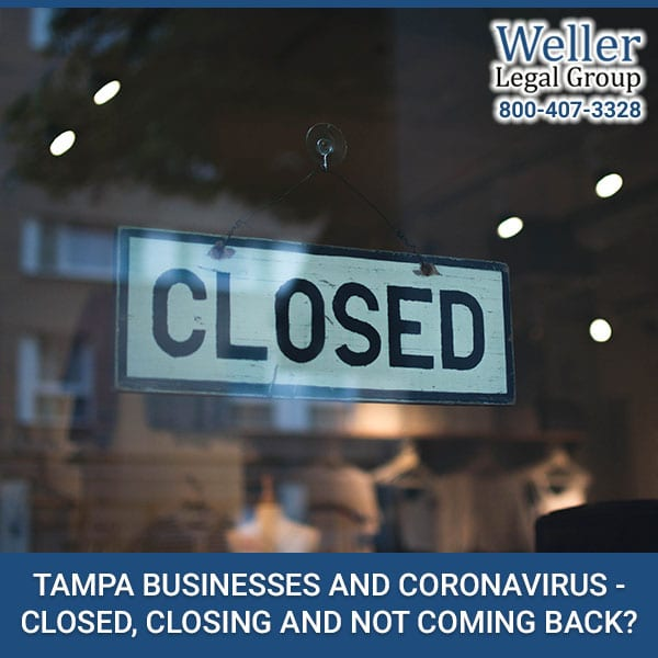 TAMPA BUSINESSES AND CORONAVIRUS - CLOSED, CLOSING AND NOT COMING BACK?