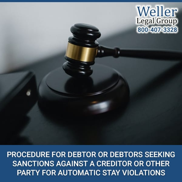 Procedure For Debtor Or Debtors Seeking Sanctions Against A Creditor Or Other Party For Automatic Stay Violations