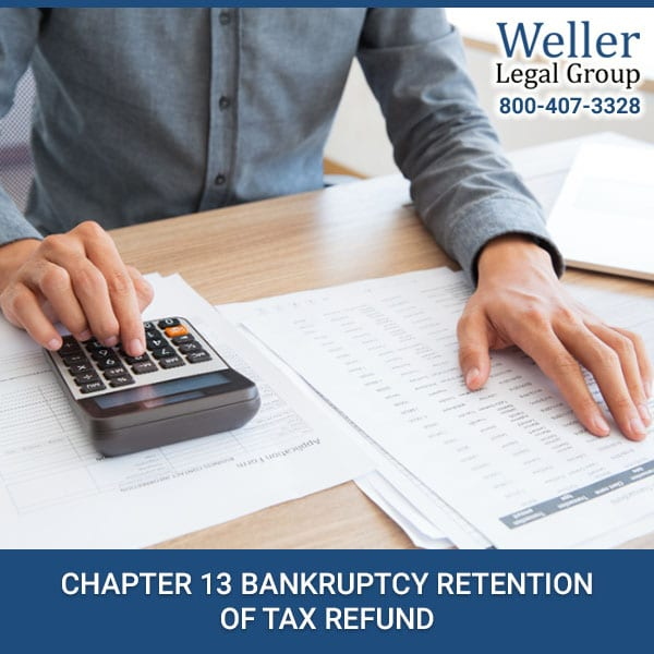 Chapter 13 Bankruptcy Retention Of Tax Refund