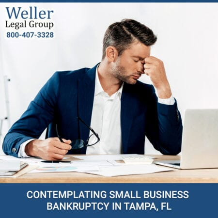 Contemplating Small Business Bankruptcy In Tampa, FL